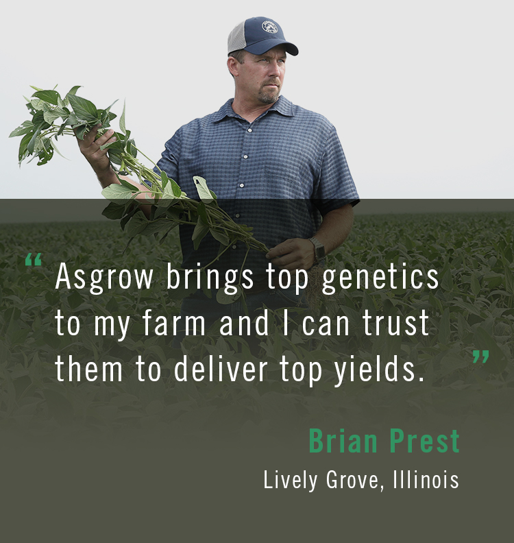 Quote from Asgrow® farmer Brian Prest